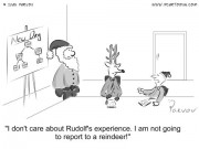 Business Cartoon - I don't care about Rudolf's experience. I am not going to report to a reindeer.