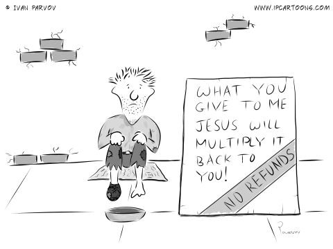 Other Cartoon #0008 - Beggar with a sign reading 'What you give to me Jesus will multiply it back to you!' with added label reading 'No refunds'