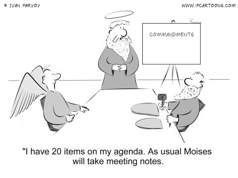 Office Cartoon #0014 - I have 20 items on my agenda. As usual Moises will take meeting notes.