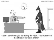 Office Cartoon #0010 - I don't care what you do during the night. You must be in the office at 9 o'clock sharp!