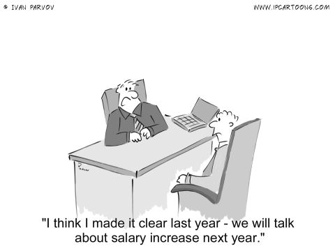 Office Cartoon #0021 - I think I made it clear last year - we will talk about salary increase next year.