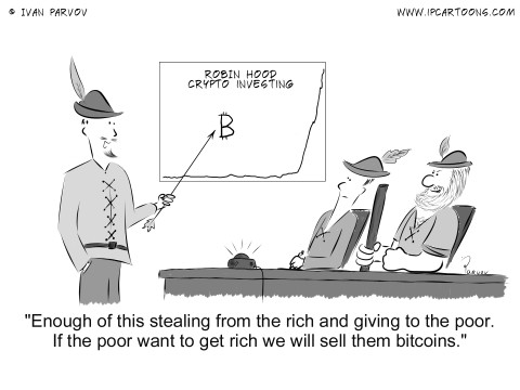 Finance Cartoon #0029 - Enough of this stealing from the rich and giving to the poor. If the poor want to get rich we will sell them bitcoins.